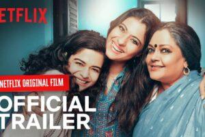 Tribhanga | Official Trailer | Kajol, Mithila Palkar, Tanvi Azmi, Kunaal Roy Kapur
